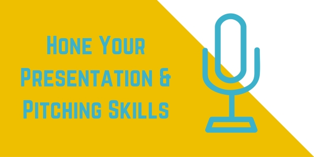 Hone your presentation & pitching